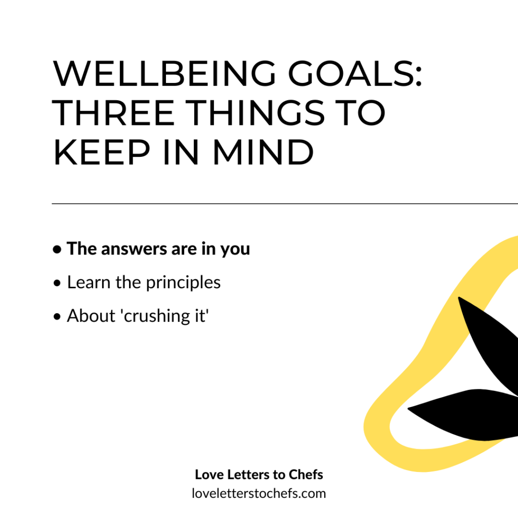 Wellbeing goals for chefs I: the answers are in you