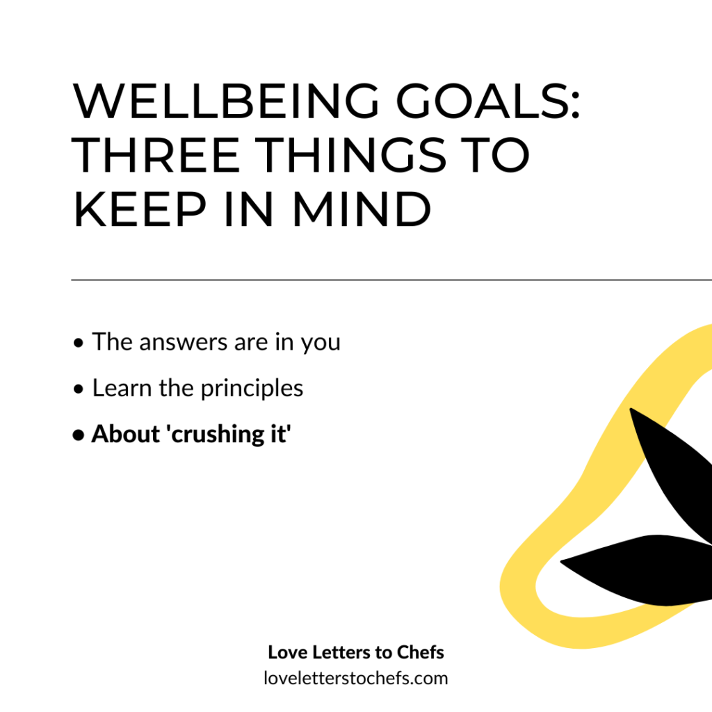 Wellbeing goals for chefs III: about 'crushing it'