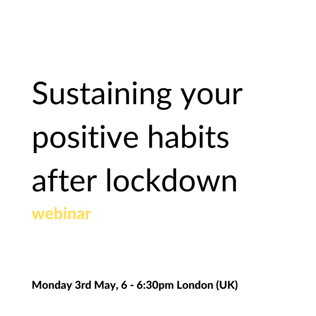 Poster text: Webinar: Sustaining your positive habits after lockdown