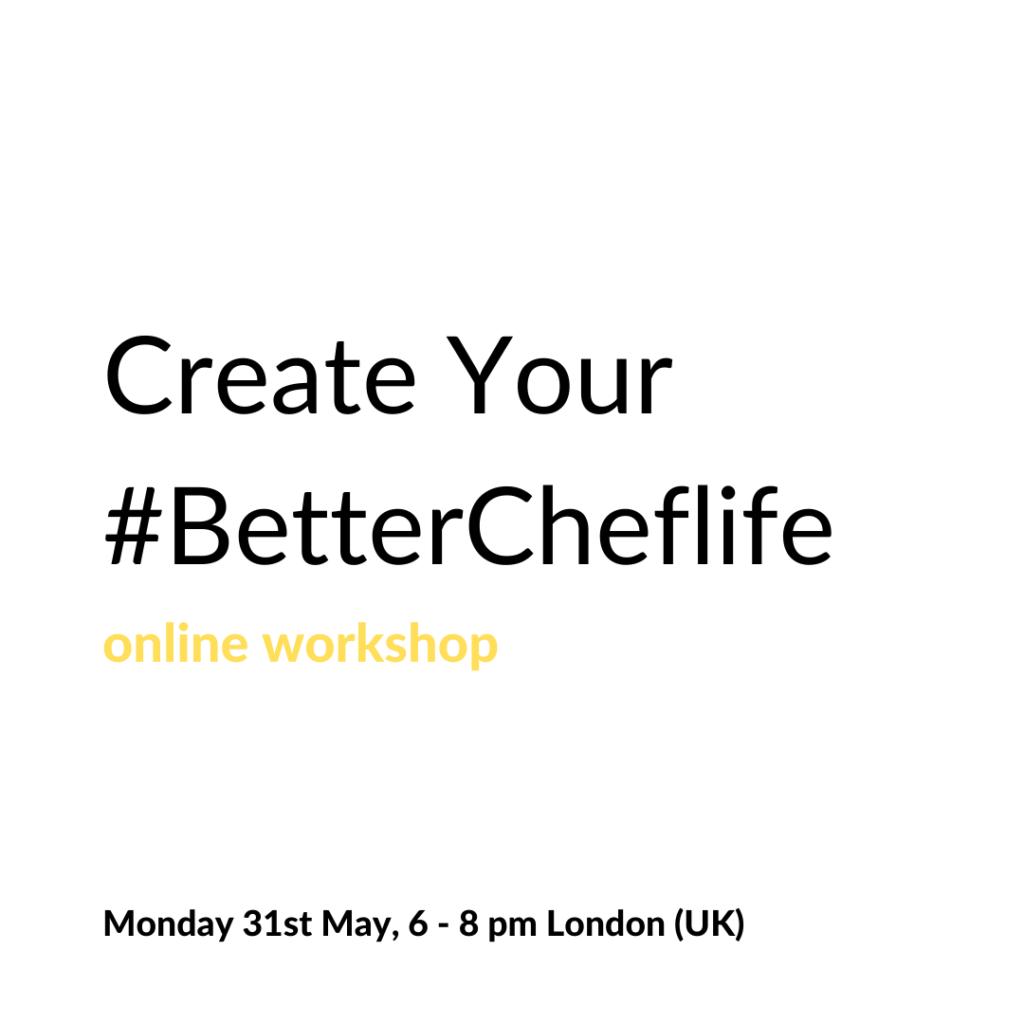 Poster for Create Your #BetterCheflife workshop