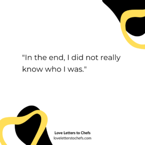 """Text reads: """"In the end, I did not really know who I was."""""""