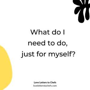 Text reads: What do I need to do, just for myself??