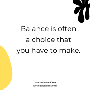 Text reads: Balance is often a choice you have to  make.