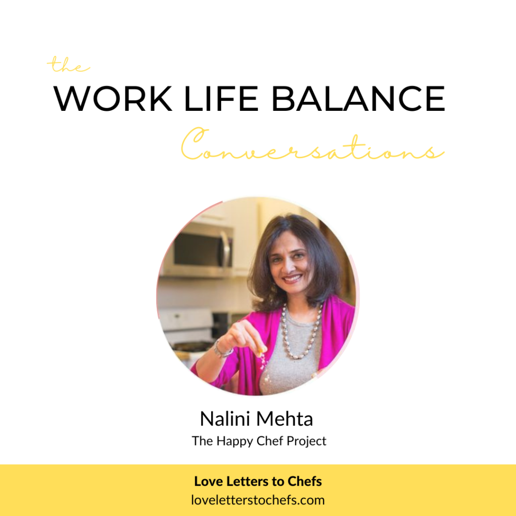 Poster for The Work Life Balance Conversations with Nalini Mehta of The Happy Chef Project.